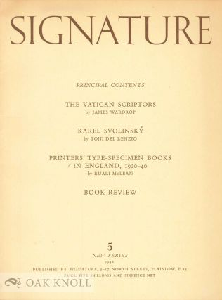 SIGNATURE, A QUADRIMESTRIAL OF TYPOGRAPHY AND GRAPHIC ARTS. Edited by Oliver Simon