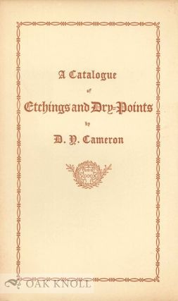 A CATALOGUE OF ETCHINGS AND DRY-POINTS BY D.Y. CAMERON.
