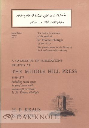 CATALOGUE OF PUBLICATIONS PRINTED AT THE MIDDLE HILL PRESS 1819-1872