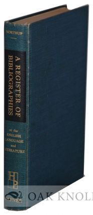 REGISTER OF BIBLIOGRAPHIES OF THE ENGLISH LANGUAGE AND LITERATURE. Clark Sutherland Northup