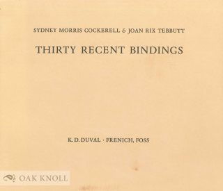 THIRTY RECENT BINDINGS. Sydney Morris Cockerell, Joan Rix Tebbutt