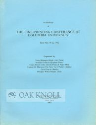 PROCEEDINGS OF THE FINE PRINTING CONFERENCE AT COLUMBIA UNIVERSITY HELD MAY 19-22, 1982.