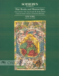 FINE BOOKS AND MANUSCRIPTS INCLUDING THE LEONARD B. SCHLOSSER COLLECTION OF ILLUSTRATED BOOKS