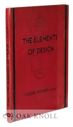 THE ELEMENTS OF DESIGN. T. Elder Dickson.