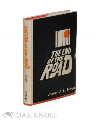 THE END OF THE ROAD. Joseph A. L. Errigo.