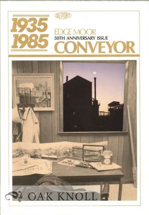 CONVEYOR. EDGE MOOR 50TH ANNIVERSARY ISSUE, 1925-1985