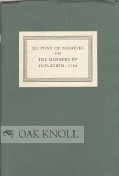 DU PONT DE NEMOURS ON THE DANGERS OF INFLATION. Pierre Samuel Du Pont.