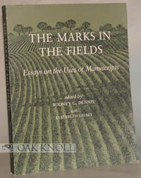 MARKS IN THE FIELDS, ESSAYS ON THE USES OF MANUSCRIPTS.