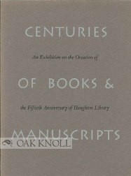 CENTURIES OF BOOKS & MANUSCRIPTS, COLLECTORS AND FRIENDS, SCHOLARS AND LIBRARIANS, BUILD THE...