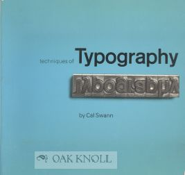 TECHNIQUES OF TYPOGRAPHY. Cal Swann