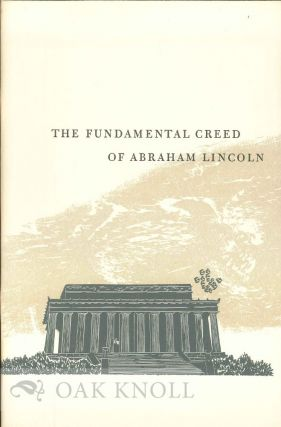 THE FUNDAMENTAL CREED OF ABRAHAM LINCOLN. Earl Schenck Miers