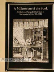 MILLENNIUM OF THE BOOK: PRODUCTION, DESIGN AND ILLUSTRATION IN MANUSCRIPT AND PRINT 900-1900. Robin Myers, Michael Harris.
