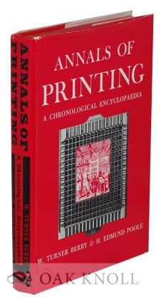 ANNALS OF PRINTING, A CHRONOLOGICAL ENCYCLOPAEDIA FROM THE EARLIEST TIMES TO 1950. W. Turner...
