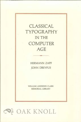 CLASSICAL TYPOGRAPHY IN THE COMPUTER AGE. PAPERS PRESENTED AT A CLARK LIBRARY SEMINARY. Hermann...