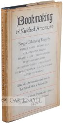 BOOKMAKING & KINDRED AMENITIES, BEING A COLLECTION OF ESSAYS BY BEATRICE WARDE, RICHARD ELLIS,...