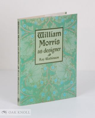 WILLIAM MORRIS AS DESIGNER. Ray Watkinson