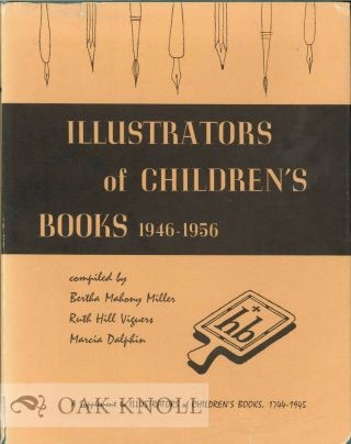 ILLUSTRATORS OF CHILDREN'S BOOKS, 1946-1956. Ruth Hill Viguers, Bertha Miller, Marcia Dalphin.
