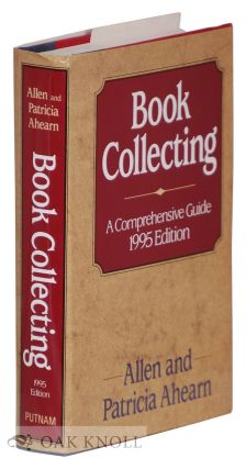 BOOK COLLECTING, A COMPREHENSIVE GUIDE. Allen Ahearn.