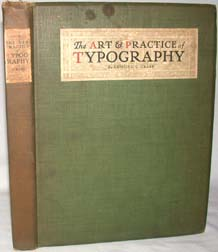 THE ART & PRACTICE OF TYPOGRAPHY, A MANUAL OF AMERICAN PRINTING.