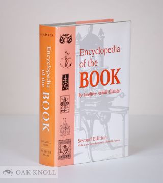 THE ENCYCLOPEDIA OF THE BOOK. Geoffrey Ashall Glaister
