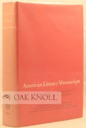 AMERICAN LITERARY MANUSCRIPTS, A CHECKLIST OF HOLDINGS IN ACADEMIC HISTORICAL AND PUBLIC...