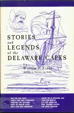 STORIES AND LEGENDS OF THE DELAWARE CAPES. William P. Frank
