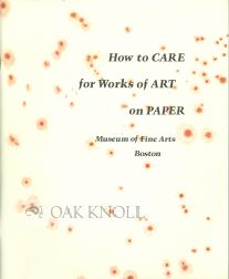 HOW TO CARE FOR WORKS OF ART ON PAPER