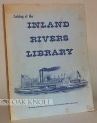 CATALOG OF THE INLAND RIVERS LIBRARY. Clyde N. Bowden