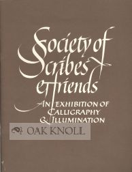 SOCIETY OF SCRIBES & FRIENDS, AN EXHIBITION OF CALLIGRAPHY & ILLUMINATION