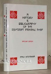 HISTORY & BIBLIOGRAPHY OF THE ROYCROFT PRINTING SHOP. Paul McKenna