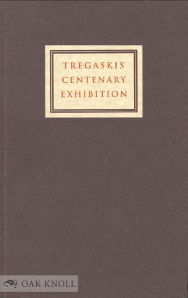 TREGASKIS CENTENARY EXHIBITION, A CATALOGUE OF THE TREGASKIS CENTENARY EXHIBITION 1994, TOGETHER...