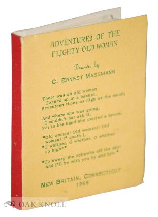 ADVENTURES OF THE FLIGHTY OLD WOMAN. C. Ernest Massman