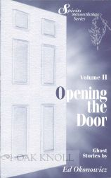 SPIRITS BETWEEN THE BAYS. VOLUME II. OPENING THE DOOR. Ed Okonowicz