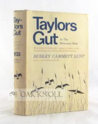 TAYLORS GUT IN THE DELAWARE STATE. Dudley Cammett Lunt.