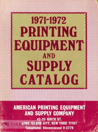 AMERICAN PRINTING EQUIPMENT & SUPPLY CO. 1971-1972 PRINTING EQUIPMENT AND SUPPLY CATALOG