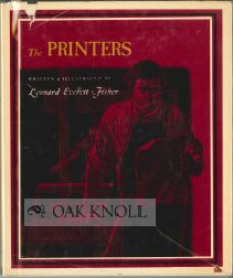 THE PRINTERS, COLONIAL AMERICAN CRAFTSMEN. Leonard Everett Fisher