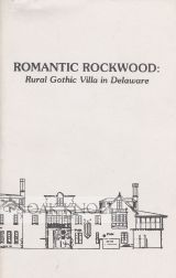 ROMANTIC ROCKWOOD: RURAL GOTHIC VILLA IN DELAWARE