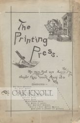THE PRINTING PRESS, THE MEN THAT USE IT AND THE WORK THEY DO. Charles Rollin Brainard