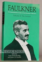 FAULKNER: A COMPREHENSIVE GUIDE TO THE BRODSKY COLLECTION. Louis Daniel Brodsky