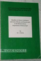HANDLIST OF LIBRARY CATALOGUES AND LISTS OF BOOKS AND MANUSCRIPTS IN THE BRITISH LIBRARY...