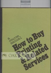 BUYING PRINTING AND RELATED SERVICES: COURSE MANUAL