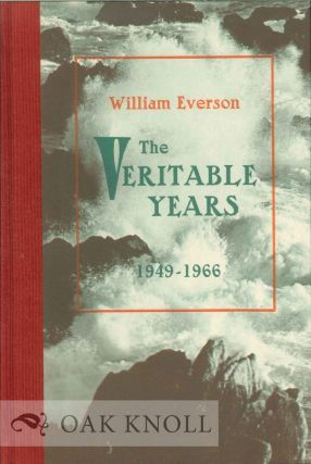 THE VERITABLE YEARS 1949-1966. William Everson, brother Antoninus