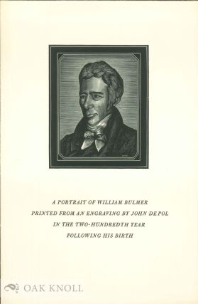 A PORTRAIT OF WILLIAM BULMER PRINTED FROM AN ENGRAVING BY JOHN DEPOL