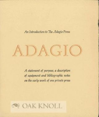 ADAGIO, AN INTRODUCTION TO THE ADAGIO PRESS.