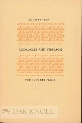 ANDROCLES AND THE LION, A NEW VERSION OF AN OLD STORY. John Lehman.