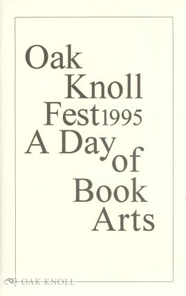 OAK KNOLL FEST 1995 A DAY OF BOOK ARTS