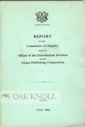 REPORT OF THE COMMITTEE OF ENQUIRY INTO THE AFFAIRS OF THE DISTRIBUTION DIVISION OF THE GHANA...
