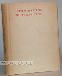 GOTTFRIED KELLERS BRIEFE AN VIEWEG. Jonas Frankel
