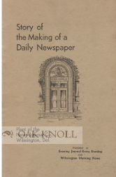 STORY OF THE MAKING OF A DAILY NEWSPAPER, PLANT OF THE NEWS-JOUNRAL CO., WILMINGTON, DEL