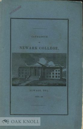 CATALOGUE OF THE OFFICERS AND STUDENTS OF NEWARK COLLEGE, DEL. 1838 -1839